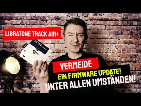 Vermeide ein Libratone Track Air+ Firmware Update auf die AAC Version 111!