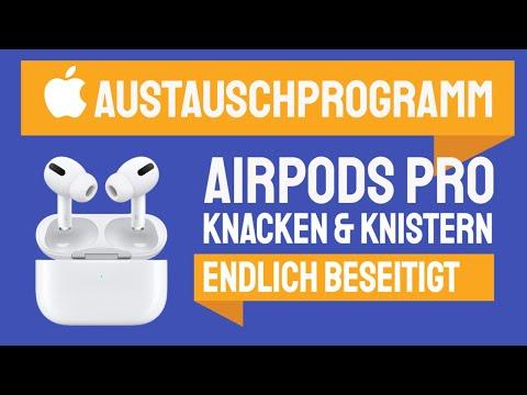 Apple Austauschprogramm: Die Airpods Pro knacken und knistern Probleme werden beseitigt