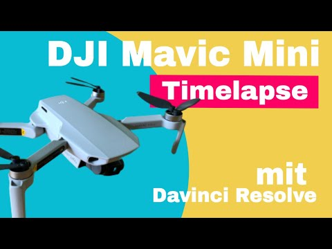 DJI Mavic Mini Timelapse Tutorial mit Davinci Resolve 🇩🇪auf deutsch