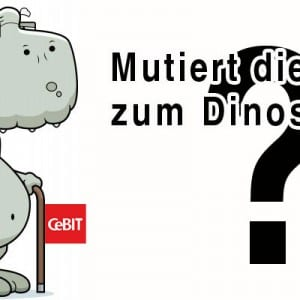 Mutiert die CeBIT zum ITK Dinosaurier?