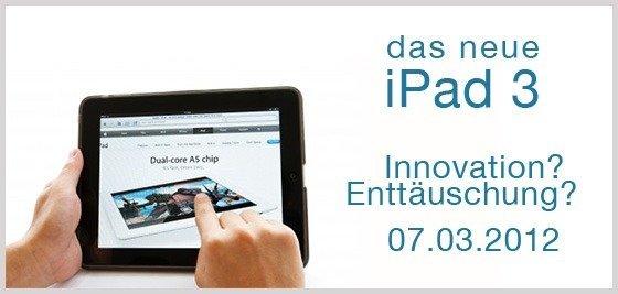 ipad 3 - Innovation oder wieder Enttäuschung?
