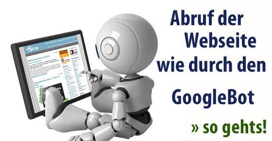 Abruf wie durch Googlebot