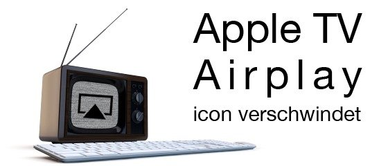 apple tv airplay icon verschwindet