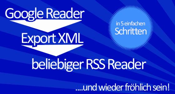 Google Reader RSS exportieren und sichern