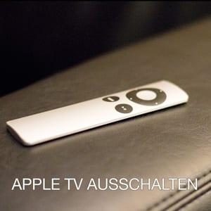 Apple TV ausschalten – so geht es auch ohne TV