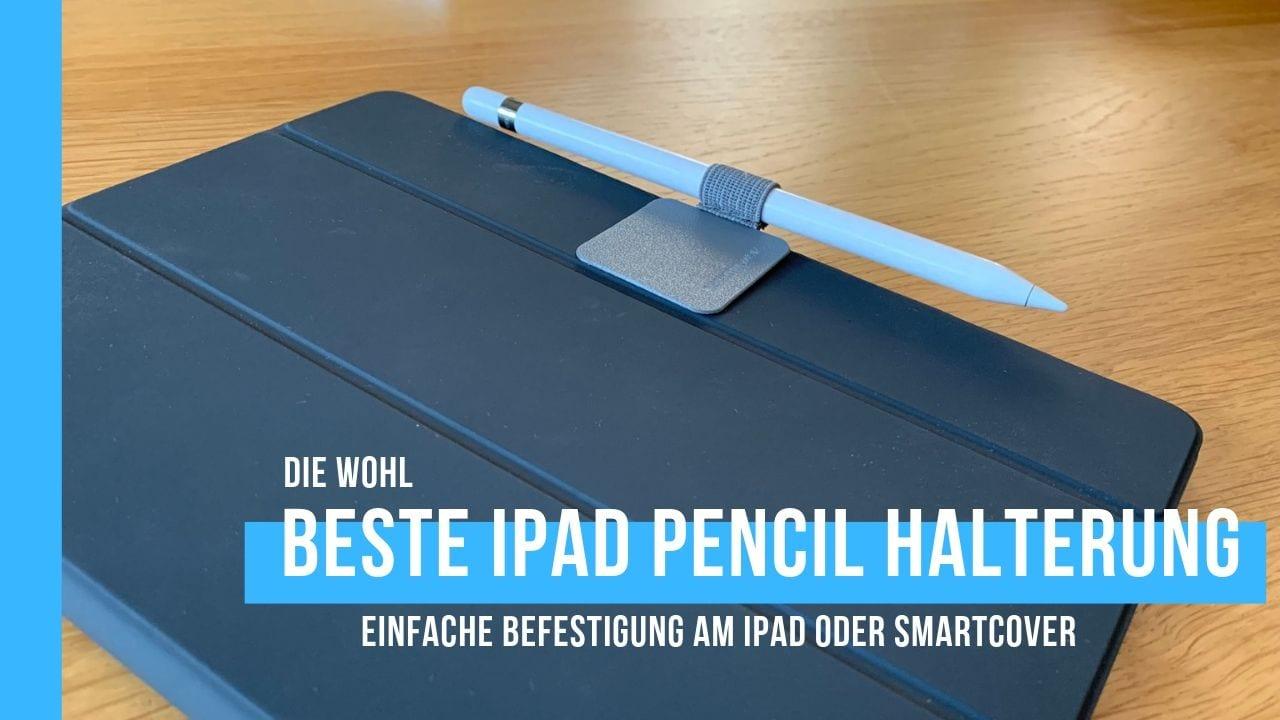 iPad Pencil Halterung direkt am iPad oder Smartcover