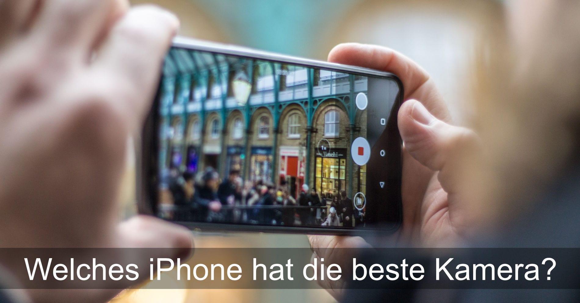 Welches iPhone hat die beste Kamera?