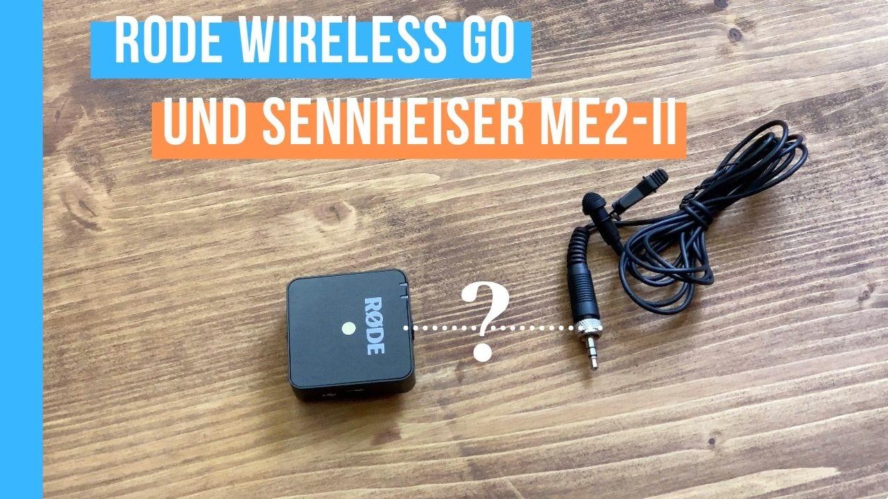 RODE Wireless Go mit Sennheiser ME2 Lavalier Mikrofon betreiben
