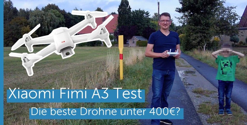 Xiaomi Fimi A3 Test - die beste Drohne unter 400 EUR?