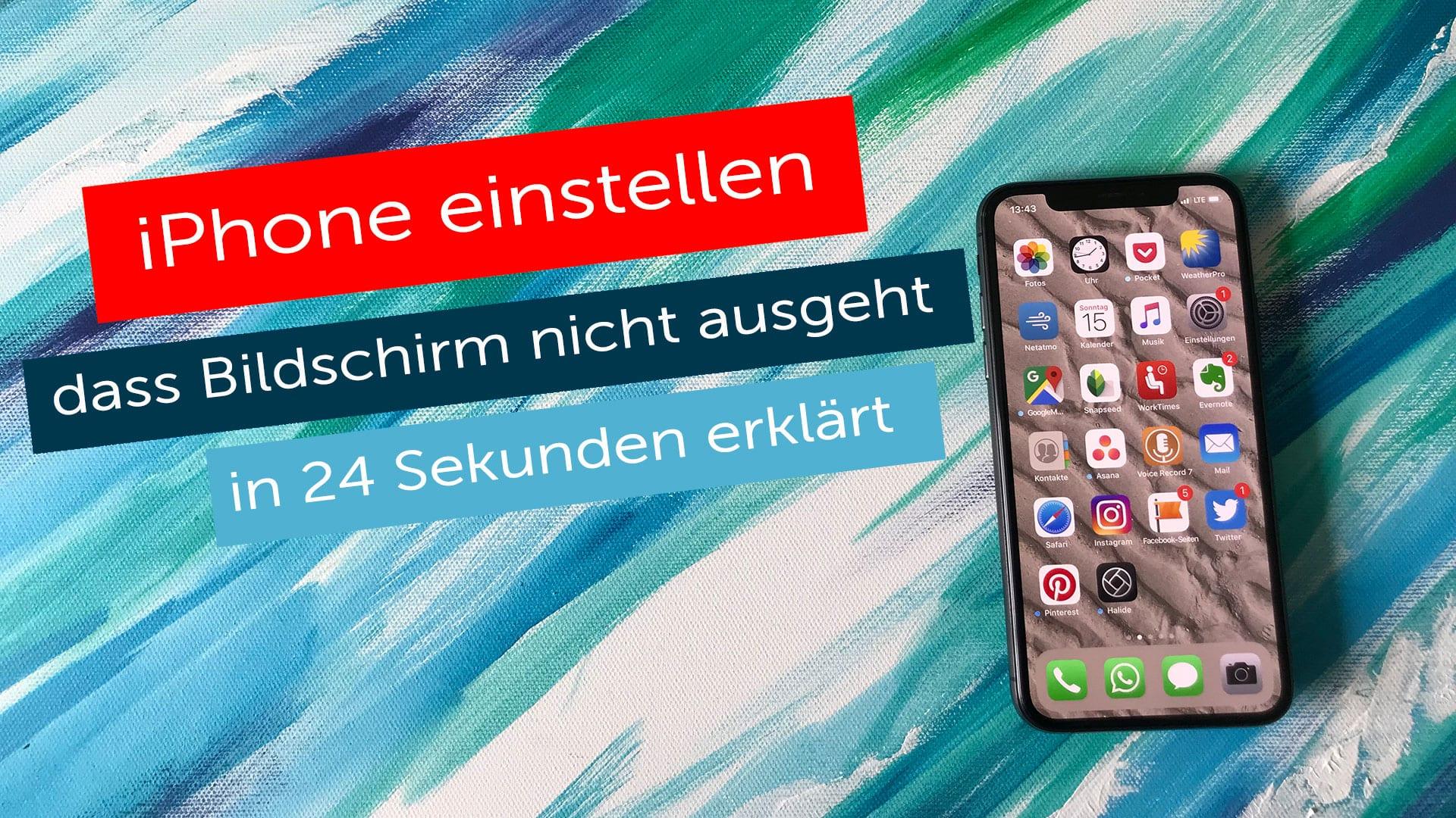 iPhone einstellen, dass  Bildschirm nicht ausgeht