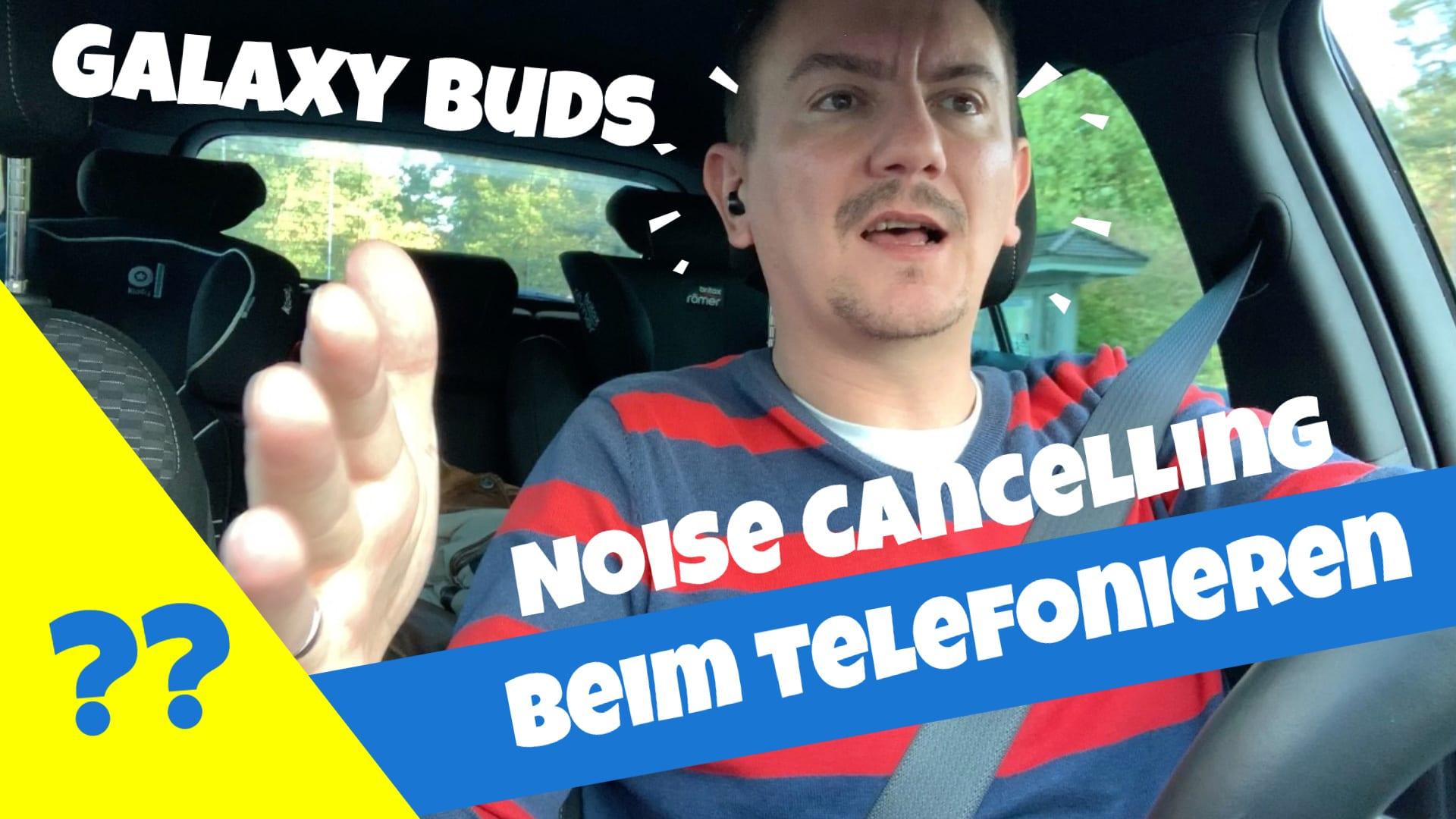 Galaxy Buds Noise Cancelling beim telefonieren