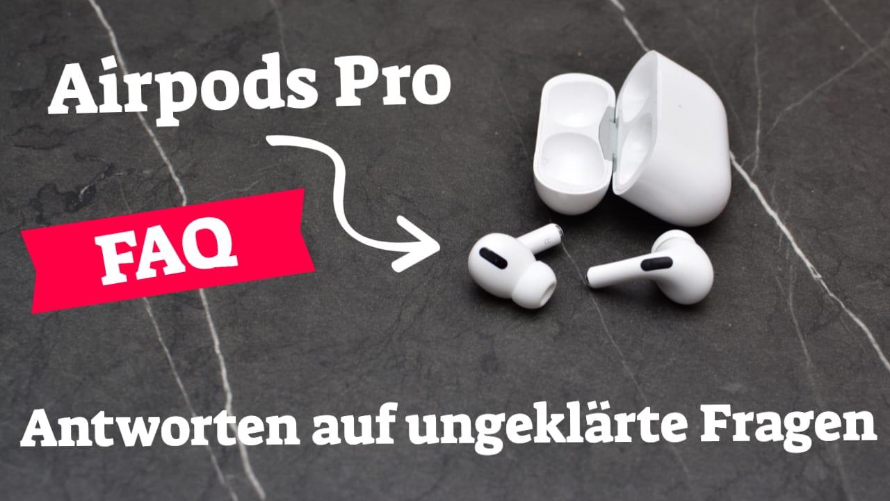 Airpods Pro FAQ – häufig gestellte Fragen zu den Airpods Pro