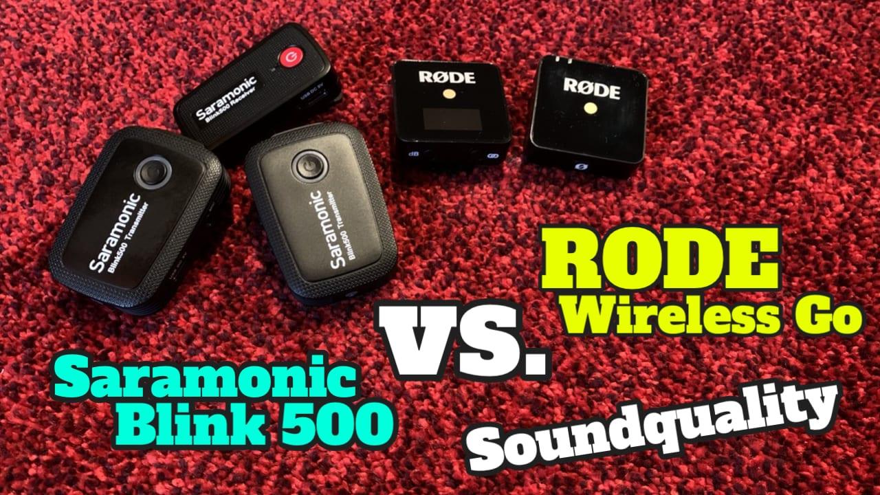 Saramonic Blink 500 vs RODE Wireless Go Vergleich