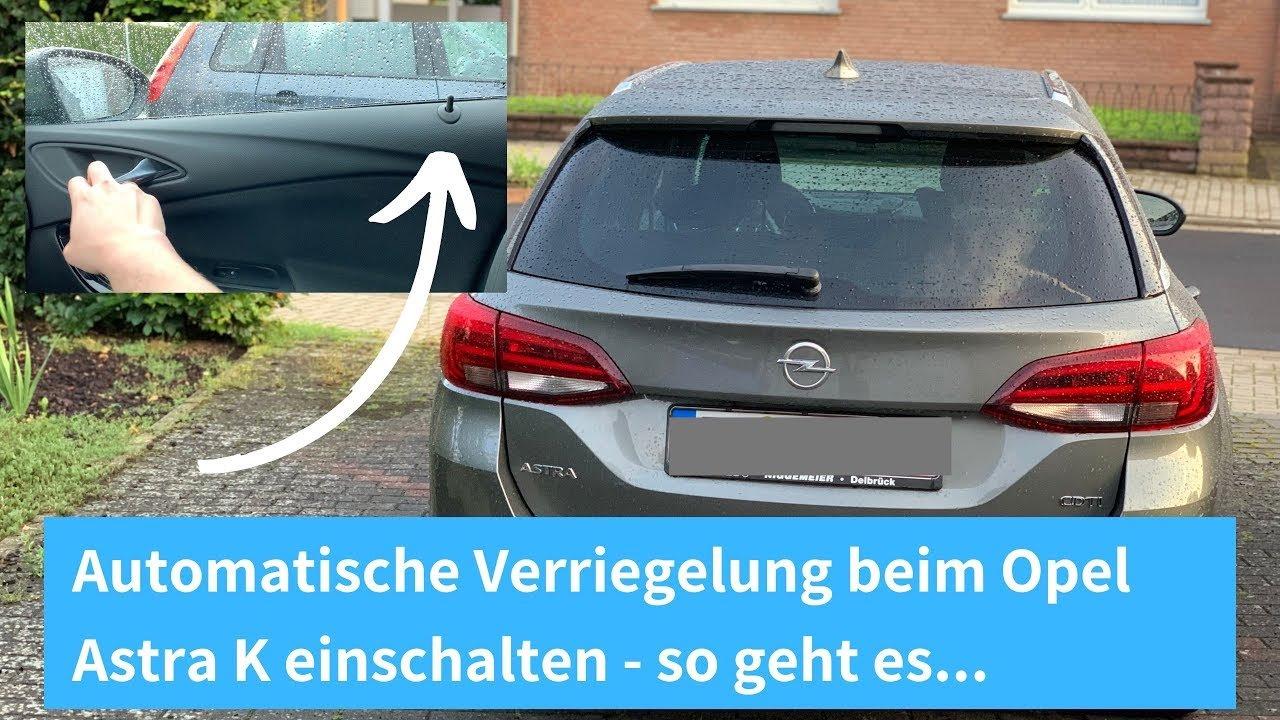 Opel Astra K automatische Verriegelung