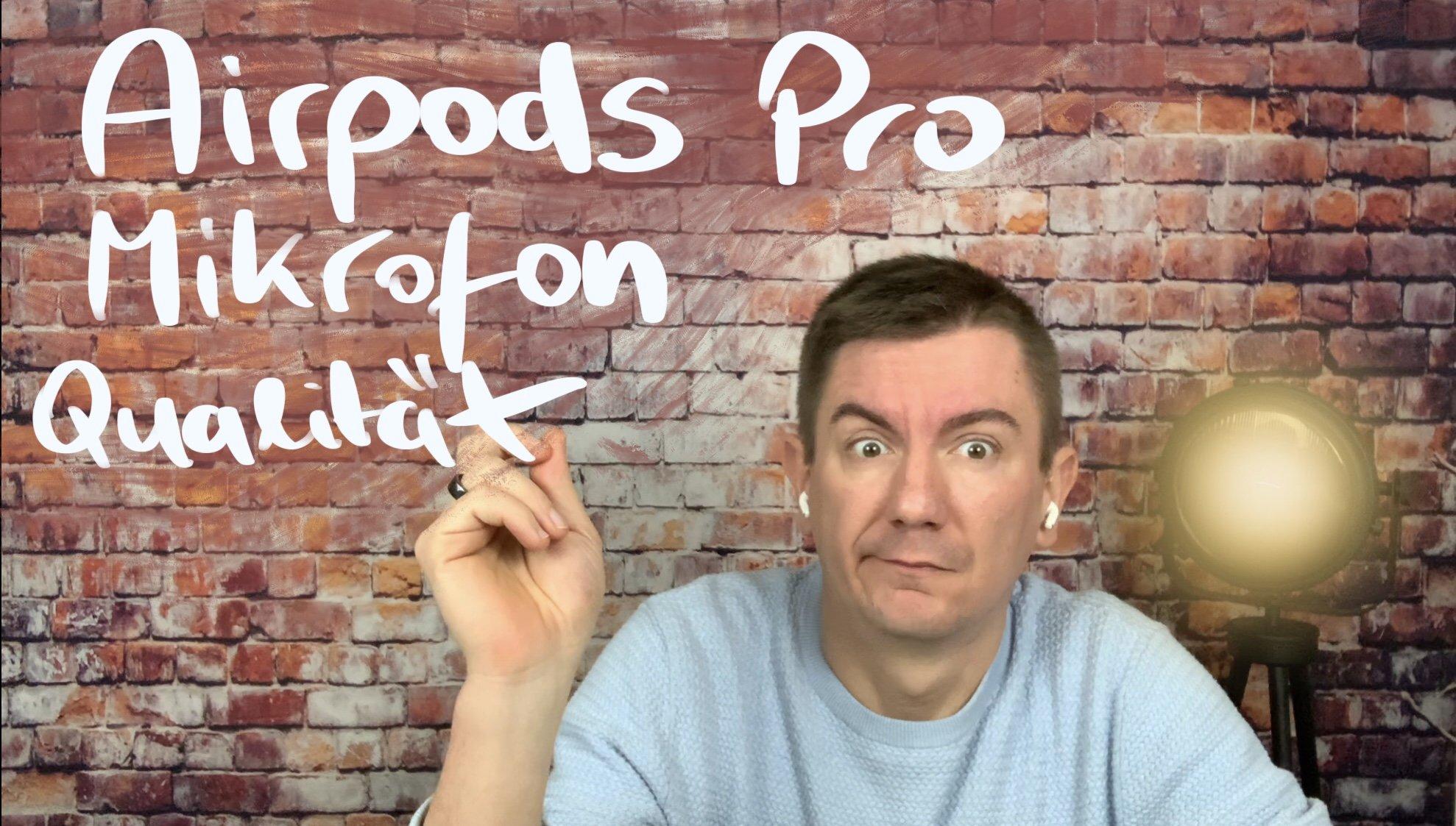 Airpods und Airpods Pro Mikrofon Qualität für Telefonie, Videokonferenz oder Aufnahme