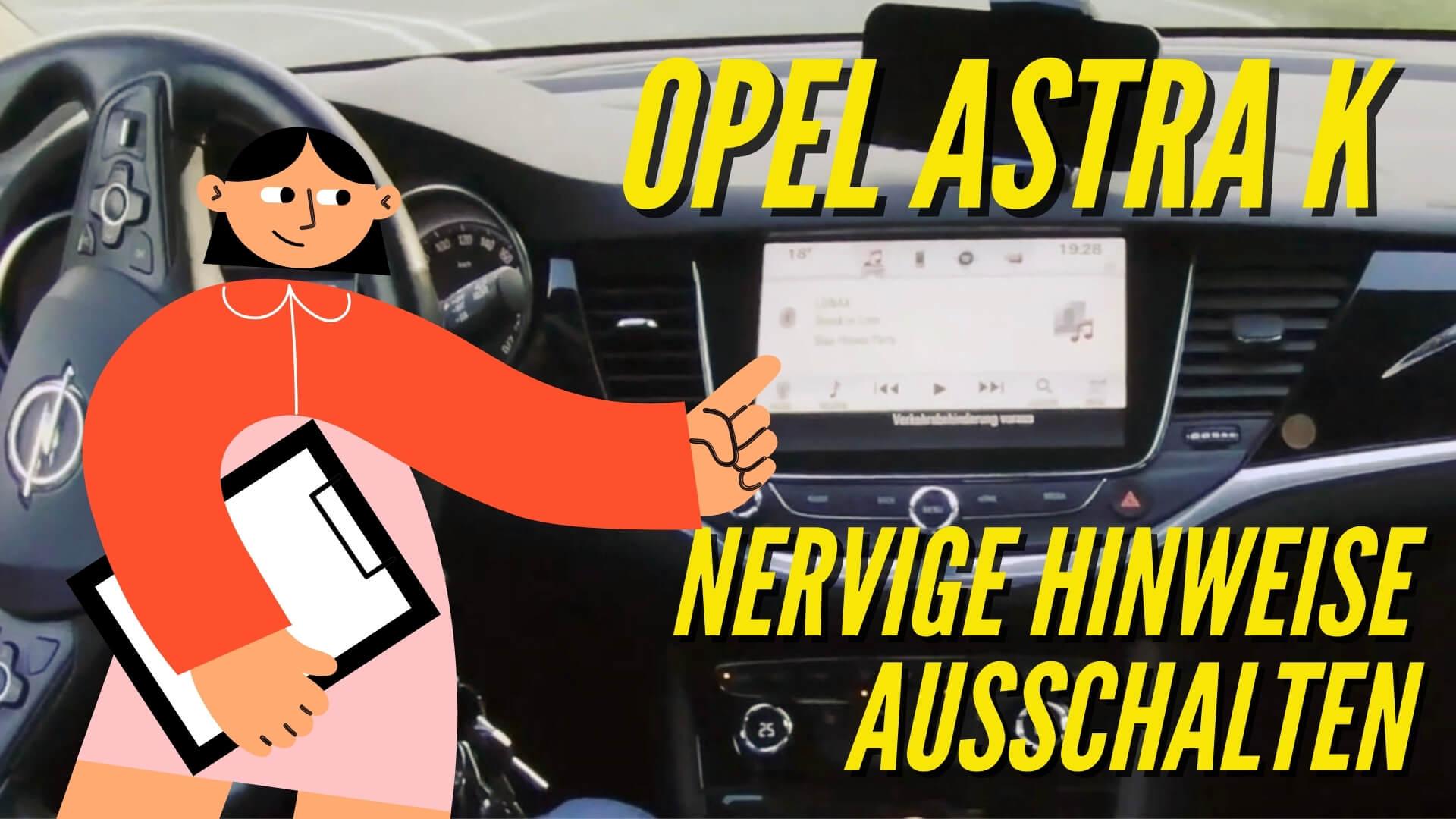 Opel Astra K Warnungen und Hinweise vom Navi 900 ausschalten